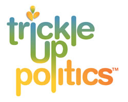 Trickle Up Politics